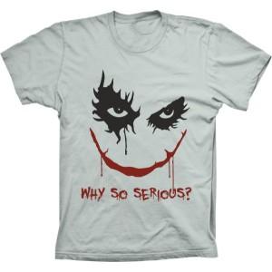 Camiseta Coringa Por Que Está Tão Sério?