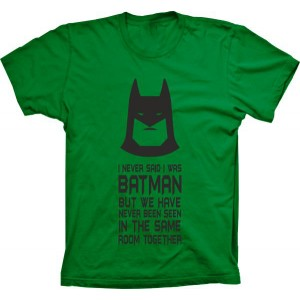 Camiseta Batman I Never Said I Was